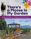 There's A Moose in my Garden